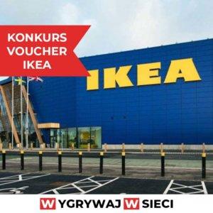 Konkurs wygraj pieniądze do wykorzystania w sklepach IKEA